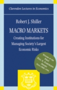 Ebook in inglese Macro Markets: Creating Institutions for Managing Society's Largest Economic Risks Shiller, Robert J.