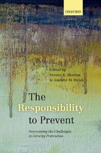 Foto Cover di Responsibility to Prevent: Overcoming the Challenges of Atrocity Prevention, Ebook inglese di  edito da OUP Oxford
