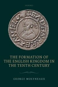 Ebook in inglese Formation of the English Kingdom in the Tenth Century Molyneaux, George