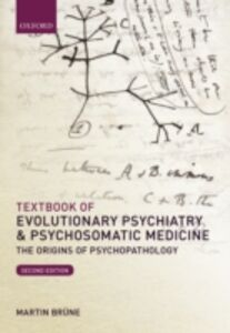 Ebook in inglese Textbook of Evolutionary Psychiatry and Psychosomatic Medicine: The Origins of Psychopathology Br&uuml , ne, Martin
