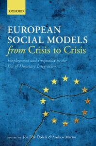 Ebook in inglese European Social Models From Crisis to Crisis:: Employment and Inequality in the Era of Monetary Integration -, -