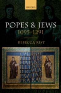 Foto Cover di Popes and Jews, 1095-1291, Ebook inglese di Rebecca Rist, edito da OUP Oxford