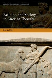Ebook in inglese Religion and Society in Ancient Thessaly Mili, Maria