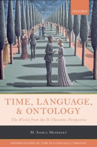 Ebook in inglese Time, Language, and Ontology: The World from the B-Theoretic Perspective Mozersky, M. Joshua