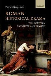 Roman Historical Drama: The Octavia In Antiquity and Beyond