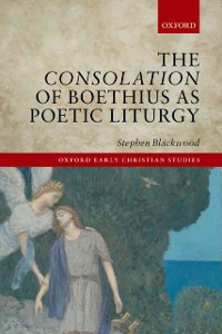 Ebook in inglese Consolation of Boethius as Poetic Liturgy Blackwood, Stephen