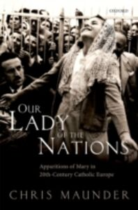 Ebook in inglese Our Lady of the Nations: Apparitions of Mary in 20th-Century Catholic Europe Maunder, Chris