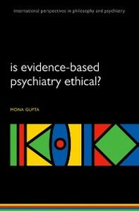 Ebook in inglese Is evidence-based psychiatry ethical? Gupta, Mona