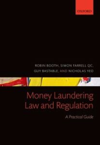 Ebook in inglese Money Laundering Law and Regulation: A Practical Guide Bastable, Guy , Booth, Robin , Farrell QC, Simon , Yeo, Nicholas