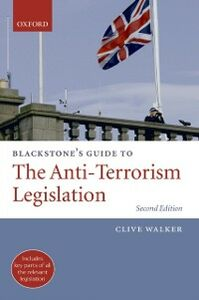 Ebook in inglese Blackstone's Guide to the Anti-Terrorism Legislation Walker, Clive