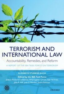 Ebook in inglese Terrorism and International Law: Accountability, Remedies, and Reform: A Report of the IBA Task Force on Terrorism Cotran, Eugene , de Vries, Gijs , Goldstone, Richard , Hall, Julia A.