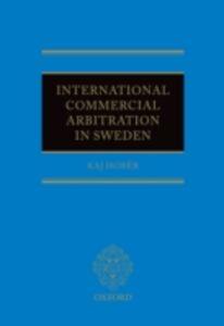 Ebook in inglese International Commercial Arbitration in Sweden Hob&eacute , r, Prof. Dr Kaj