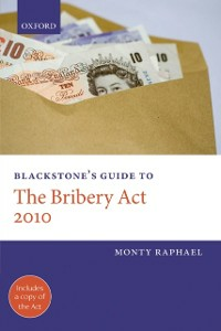 Ebook in inglese Blackstone's Guide to the Bribery Act 2010 Raphael, Monty