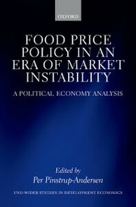 Foto Cover di Food Price Policy in an Era of Market Instability: A Political Economy Analysis, Ebook inglese di  edito da OUP Oxford