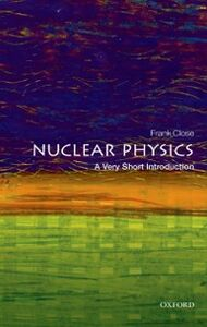 Ebook in inglese Nuclear Physics: A Very Short Introduction Close, Frank