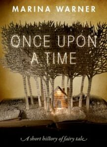 Ebook in inglese Once Upon a Time: A Short History of Fairy Tale Warner, Marina
