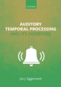 Foto Cover di Auditory Temporal Processing and its Disorders, Ebook inglese di Jos J. Eggermont, edito da OUP Oxford