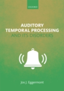 Ebook in inglese Auditory Temporal Processing and its Disorders Eggermont, Jos J.