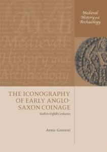 Foto Cover di Iconography of Early Anglo-Saxon Coinage: Sixth to Eighth Centuries, Ebook inglese di Anna Gannon, edito da OUP Oxford