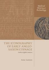 Iconography of Early Anglo-Saxon Coinage: Sixth to Eighth Centuries
