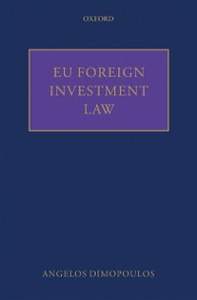 Ebook in inglese EU Foreign Investment Law Dimopoulos, Angelos