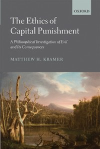 Ebook in inglese Ethics of Capital Punishment: A Philosophical Investigation of Evil and its Consequences Kramer, Matthew H.