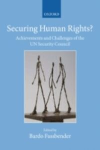 Ebook in inglese Securing Human Rights?: Achievements and Challenges of the UN Security Council -, -
