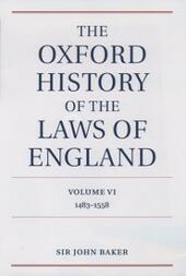 Oxford History of the Laws of England Volume VI: 1483-1558