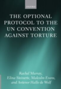Ebook in inglese Optional Protocol to the UN Convention Against Torture Evans, Malcolm , Hallo de Wol, allo de Wolf , Murray, Rachel , Steinerte, Elina
