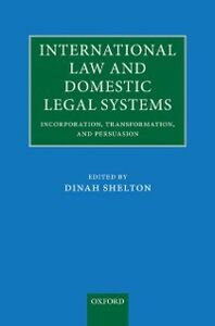 Ebook in inglese International Law and Domestic Legal Systems: Incorporation, Transformation, and Persuasion -, -