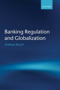 Ebook in inglese Banking Regulation and Globalization Busch, Andreas