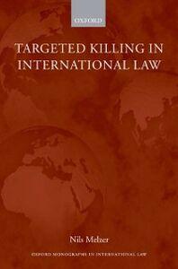 Foto Cover di Targeted Killing in International Law, Ebook inglese di Nils Melzer, edito da OUP Oxford
