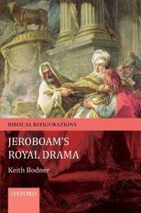 Ebook in inglese Jeroboam's Royal Drama Bodner, Keith
