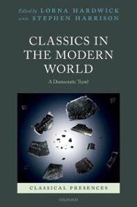 Ebook in inglese Classics in the Modern World: A Democratic Turn? -, -