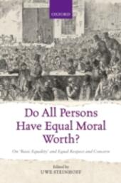 Do All Persons Have Equal Moral Worth?: On Basic Equality and Equal Respect and Concern