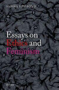 Foto Cover di Essays on Ethics and Feminism, Ebook inglese di Sabina Lovibond, edito da OUP Oxford