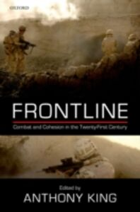 Ebook in inglese Frontline: Combat and Cohesion in the Twenty-First Century -, -