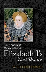 Ebook in inglese Masters of the Revels and Elizabeth I's Court Theatre Streitberger, W. R.