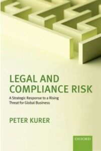 Foto Cover di Legal and Compliance Risk: A Strategic Response to a Rising Threat for Global Business, Ebook inglese di Peter Kurer, edito da OUP Oxford