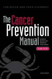Ebook in inglese Cancer Prevention Manual: Simple rules to reduce the risks Olver, Ian , Stephens, Fred