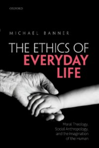 Ebook in inglese Ethics of Everyday Life: Moral Theology, Social Anthropology, and the Imagination of the Human Banner, Michael