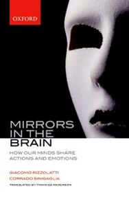 Ebook in inglese Mirrors in the Brain: How our minds share actions and emotions Rizzolatti, Giacomo , Sinigaglia, Corrado