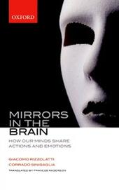 Mirrors in the Brain: How our minds share actions and emotions