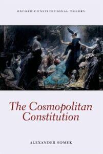 Foto Cover di Cosmopolitan Constitution, Ebook inglese di Alexander Somek, edito da OUP Oxford