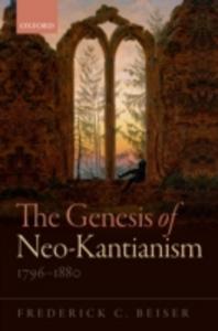 Ebook in inglese Genesis of Neo-Kantianism, 1796-1880 Beiser, Frederick C.