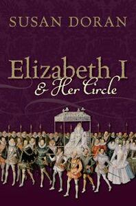 Foto Cover di Elizabeth I and Her Circle, Ebook inglese di Susan Doran, edito da OUP Oxford