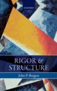 Foto Cover di Rigor and Structure, Ebook inglese di John P. Burgess, edito da OUP Oxford