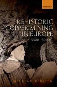 Ebook in inglese Prehistoric Copper Mining in Europe: 5500-500 BC OBrien, William
