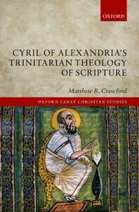Ebook in inglese Cyril of Alexandria's Trinitarian Theology of Scripture Crawford, Matthew R.
