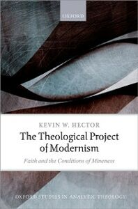 Ebook in inglese Theological Project of Modernism: Faith and the Conditions of Mineness Hector, Kevin W.